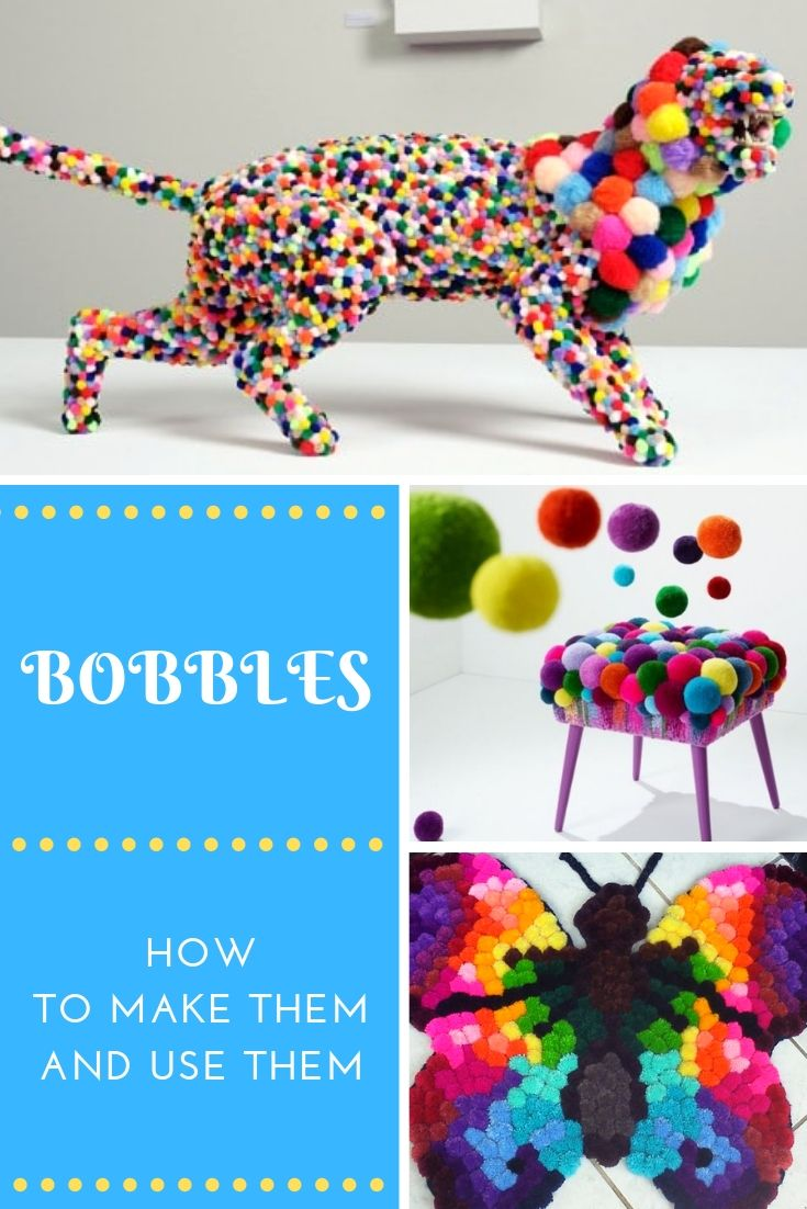 Bobbles: How to Make Them and Use Them