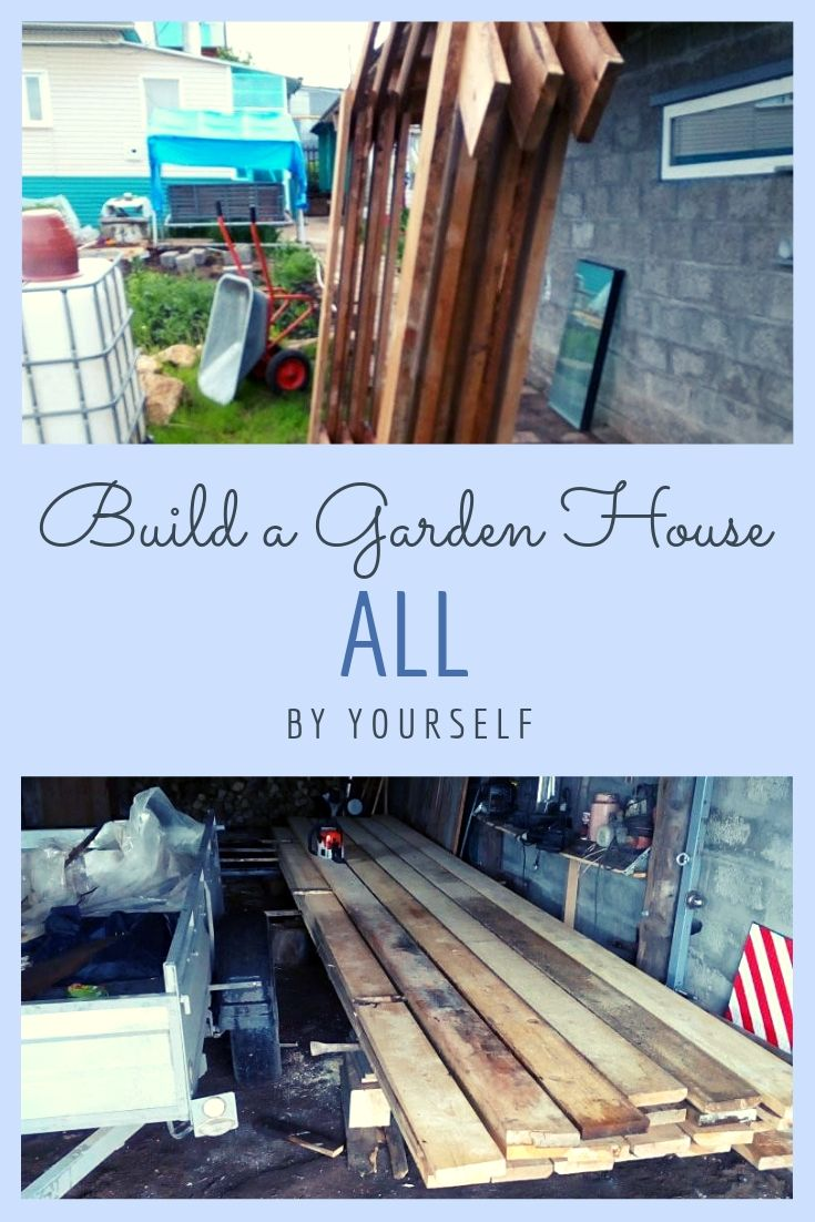 Build a Garden House All by Yourself