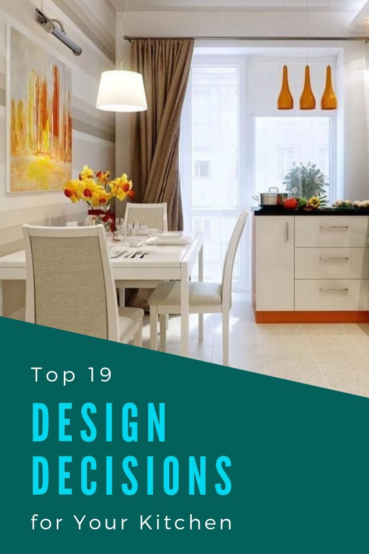 Top 19 Design Decisions for Your Kitchen