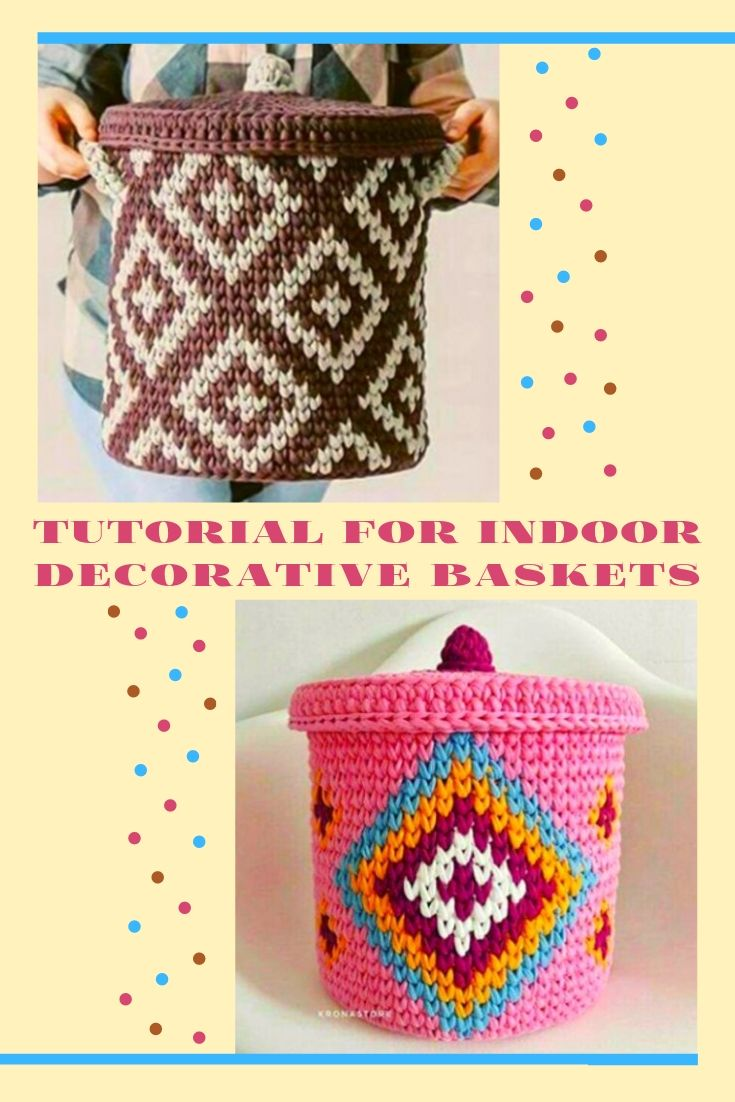 Tutorial for Indoor Decorative Baskets