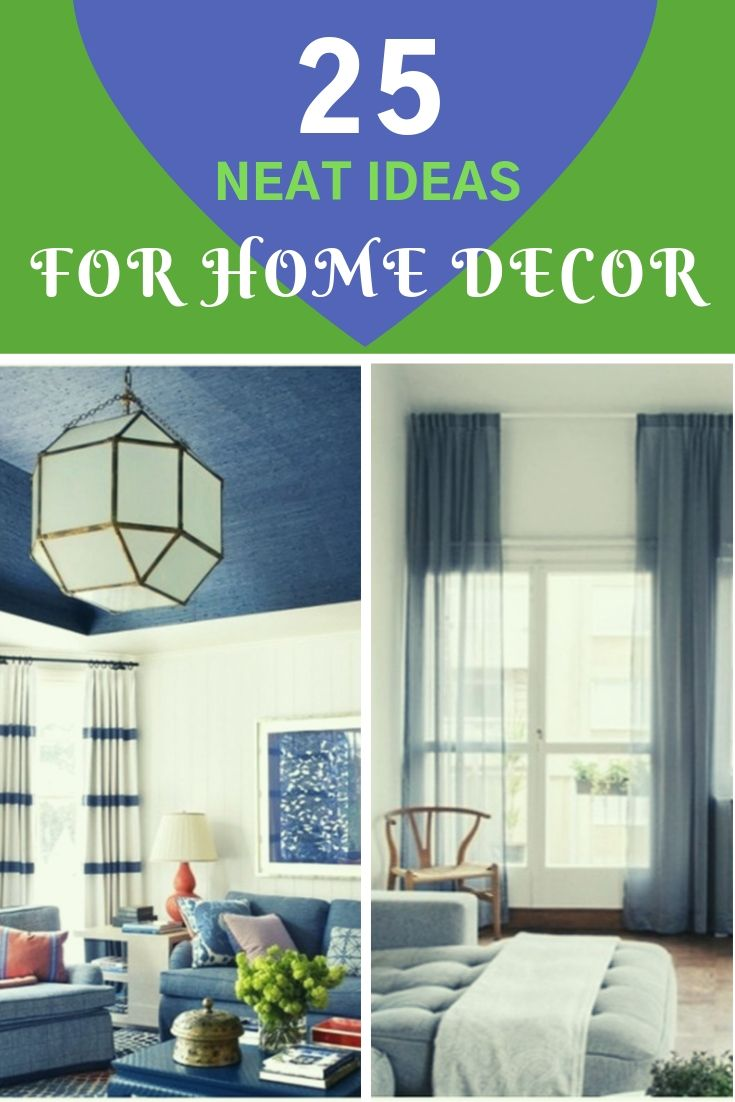 25 Neat Ideas for Home Decor