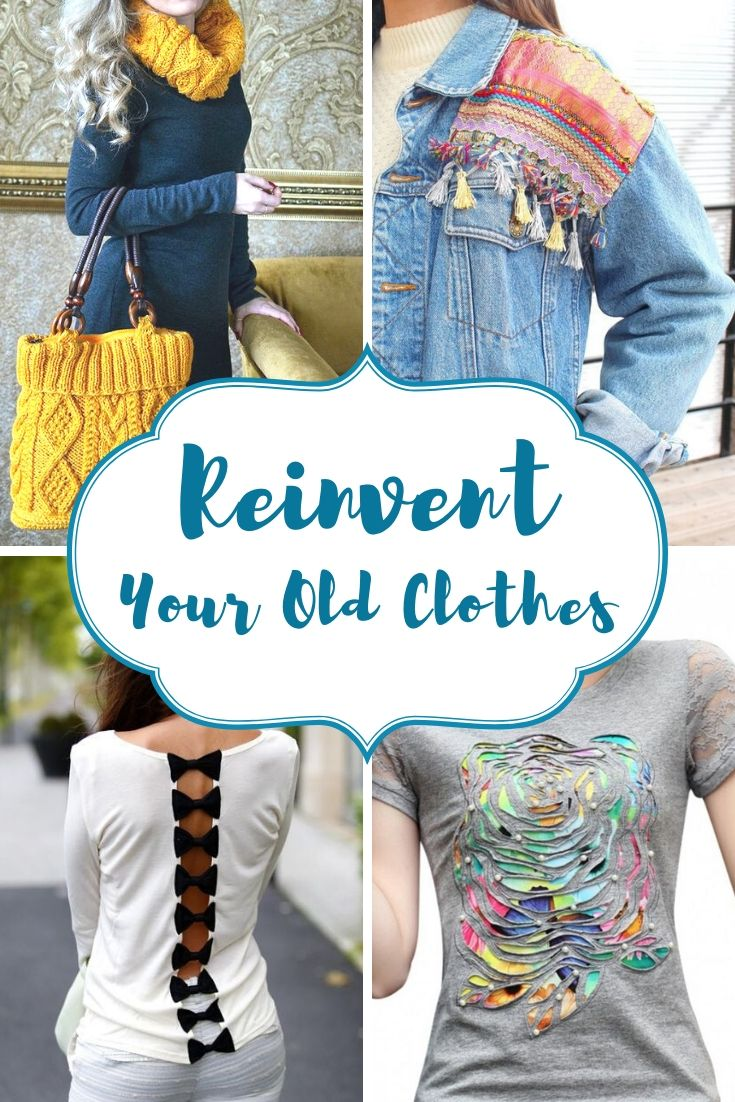 Reinvent Your Old Clothes