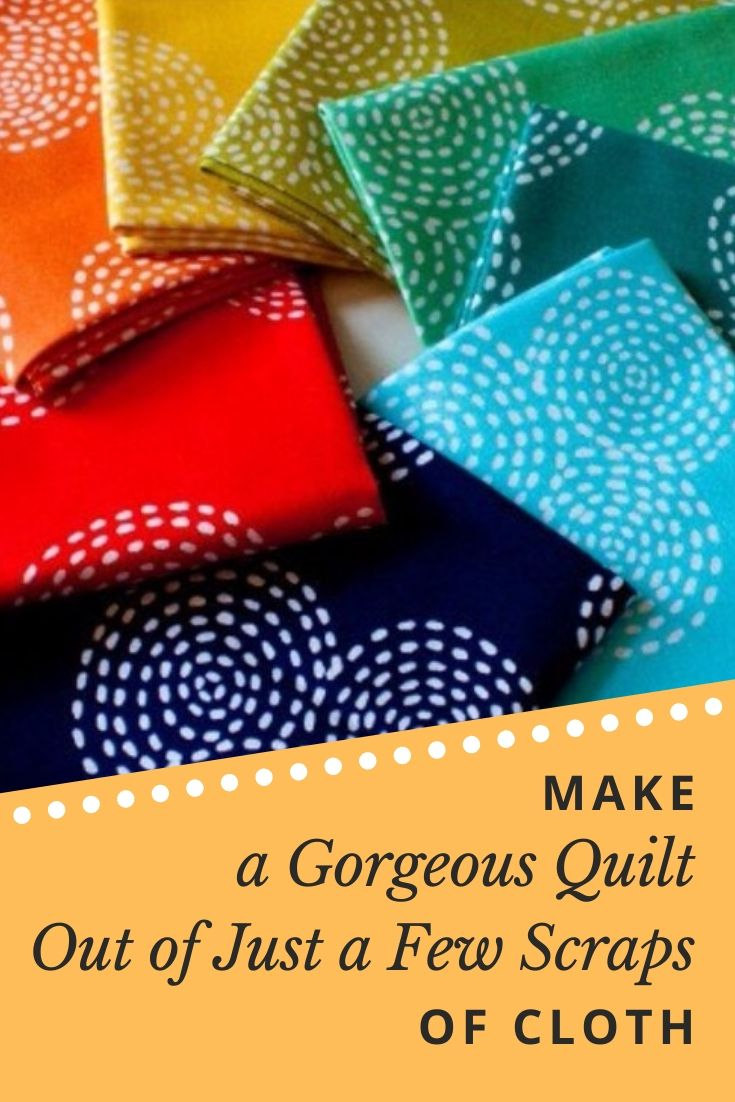 Make a Gorgeous Quilt Out of Just a Few Scraps of Cloth